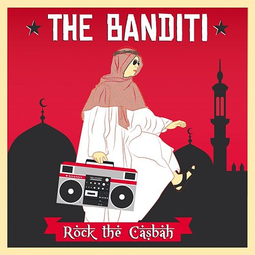 Rock the Casbah by The Banditi