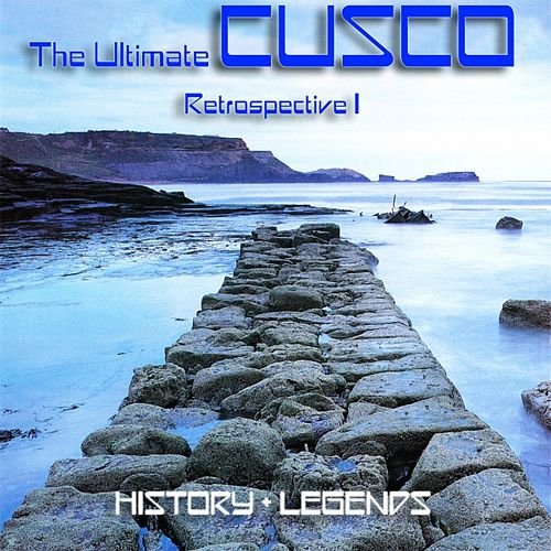 The Ultimate Cusco - Retrospective I (History + Legends) de Cusco