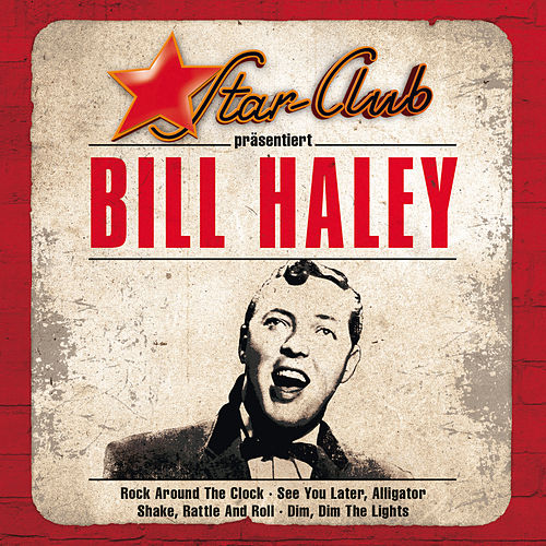 Star Club von Bill Haley & the Comets