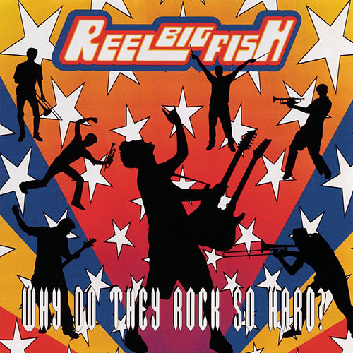 Why Do You Rock So Hard von Reel Big Fish