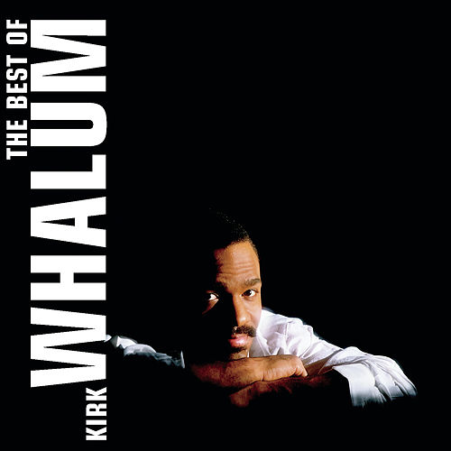The Best Of Kirk Whalum de Kirk Whalum