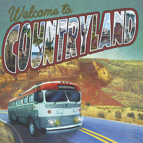 Welcome To Countryland by Flatland Cavalry