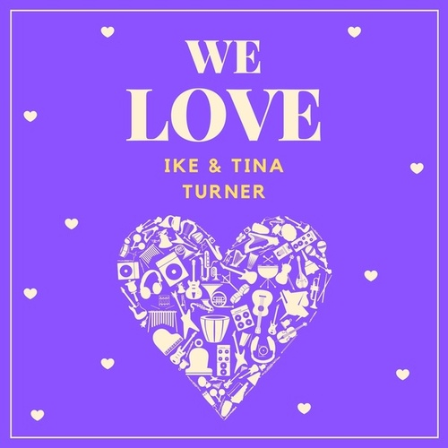 We Love Ike & Tina Turner von Ike Turner