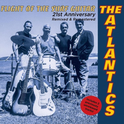 Flight of the Surf Guitar 21st Anniversary Edition (Remixed) [Remastered] by Atlantics