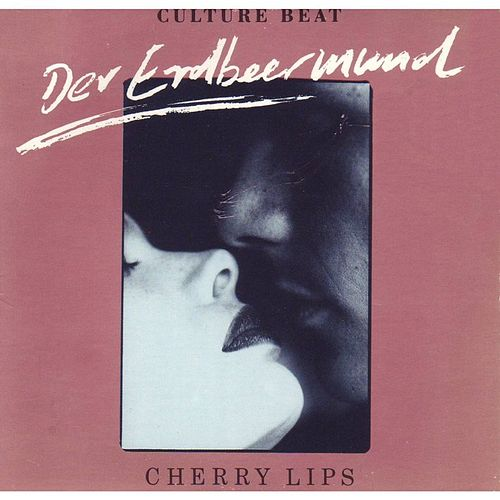 Cherry Lips / Der Erdbeermund de Culture Beat