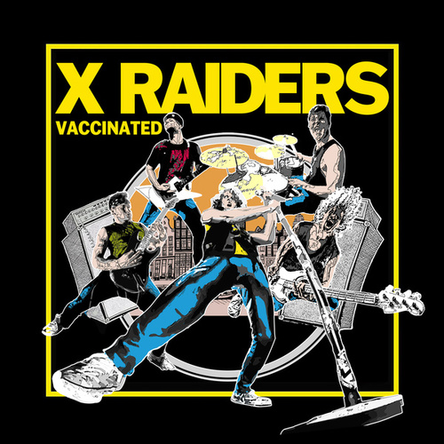 I Wanna Be Vaccinated by X Raiders