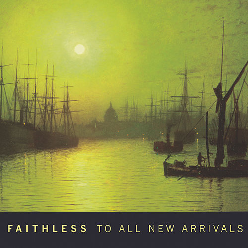To All New Arrivals de Faithless