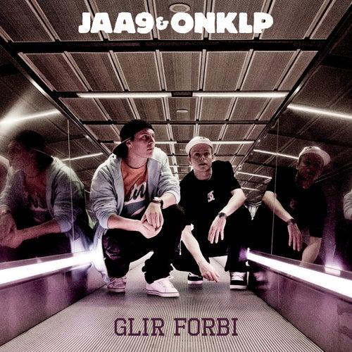 Glir Forbi de Jaa9 & Onklp