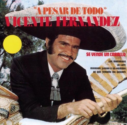 A Pesar De Todo de Vicente Fernández