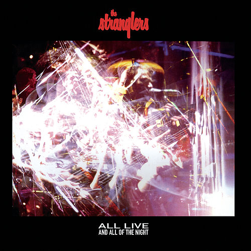 All Live And All Of The Night de The Stranglers