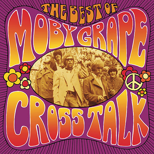 Crosstalk: The Best Of Moby Grape de Moby Grape