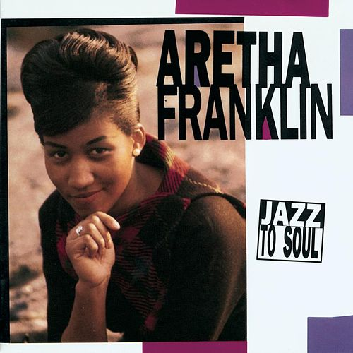 Jazz To Soul von Aretha Franklin