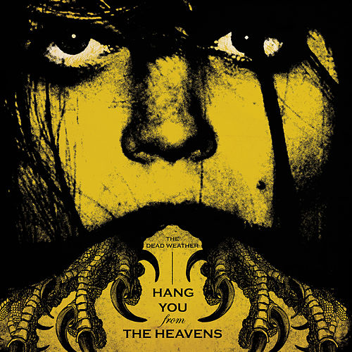 Hang You From The Heavens von The Dead Weather
