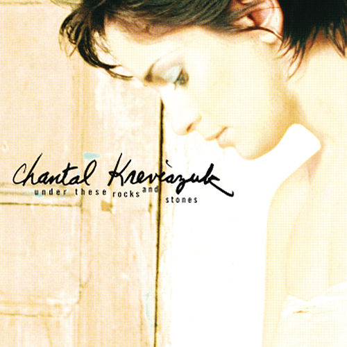 Under These Rocks And Stones de Chantal Kreviazuk