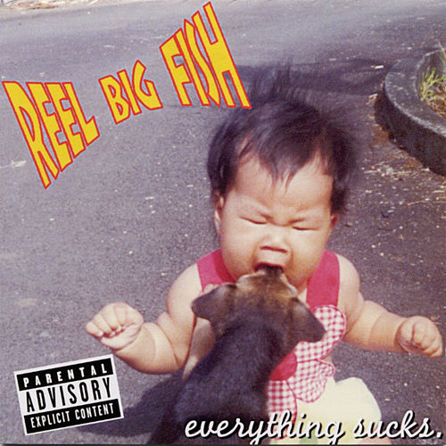 Everything Sucks von Reel Big Fish
