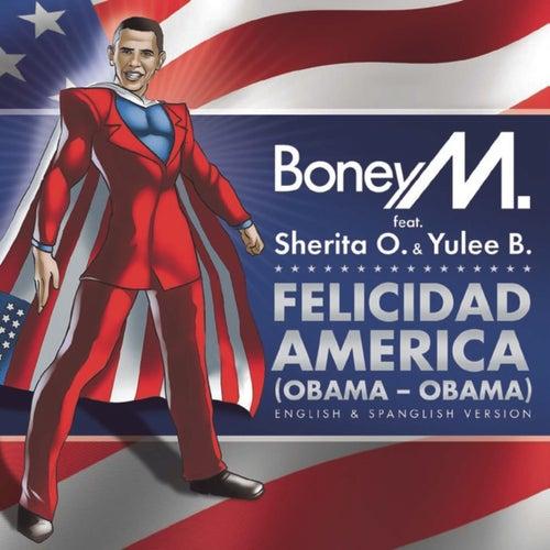 Felicidad America (Obama - Obama) by Boney M.