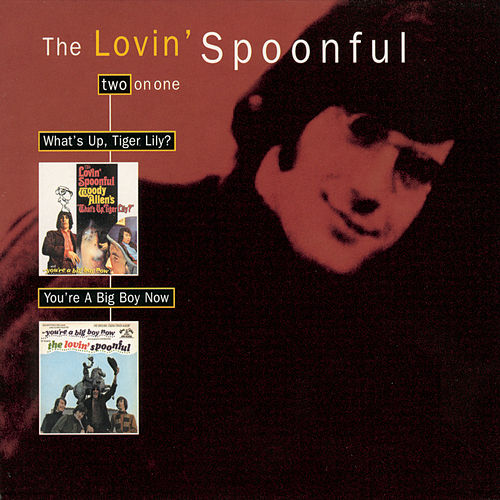 What's Up Tiger Lily/You're A Big Boy Now de The Lovin' Spoonful