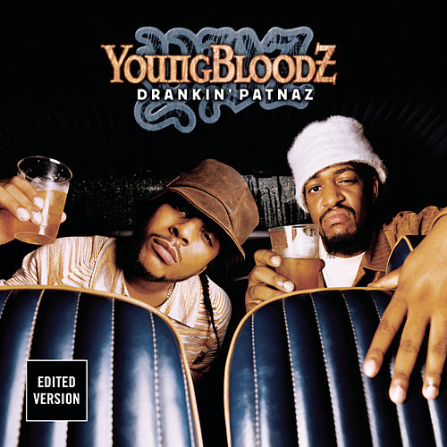 Drankin' Patnaz by Youngbloodz