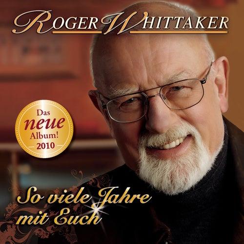 So viele Jahre mit euch by Roger Whittaker