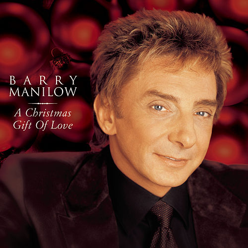 A Christmas Gift Of Love de Barry Manilow