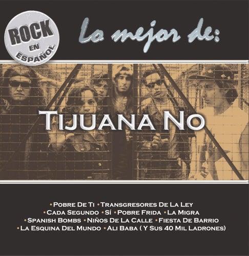 Rock En Español - Lo Mejor De Tijuana No! de Tijuana No!