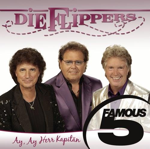 Ay, Ay Herr Kapitän - Famous 5 von Die Flippers