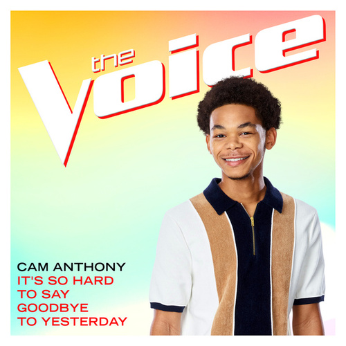 It's So Hard To Say Goodbye To Yesterday (The Voice Performance) fra Cam Anthony