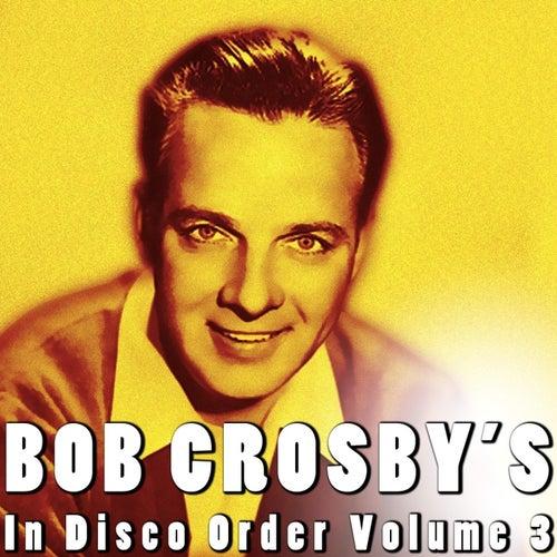 In Disco Order Volume 3 by Bob Crosby