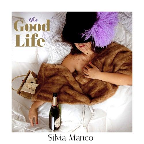The Good Life de Silvia Manco