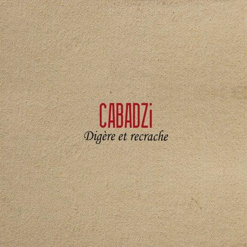Digère et recrache de Cabadzi