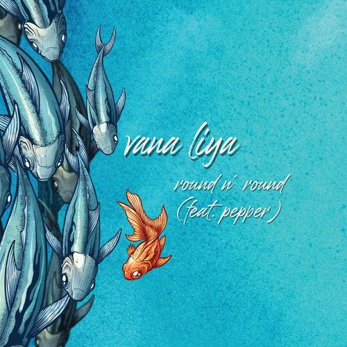 Round n Round (with Pepper) by Vana Liya