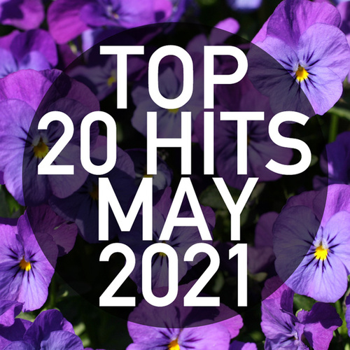 Top 20 Hits May 2021 (Instrumental) by Piano Dreamers