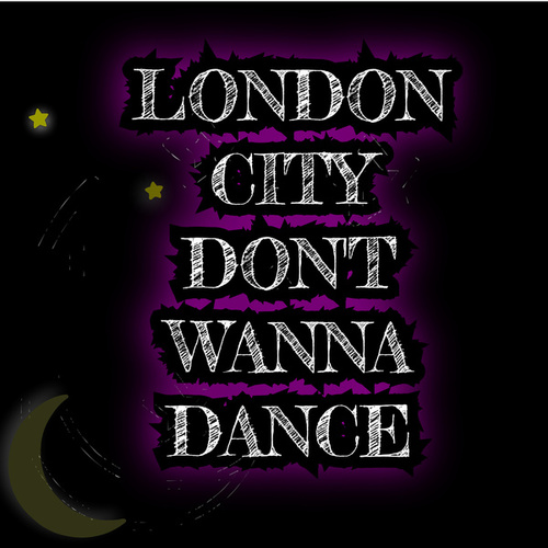 London City Don't Wanna Dance by Alex and the Wonderland
