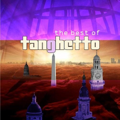 The Best of Tanghetto- (Deluxe Edition) de Tanghetto
