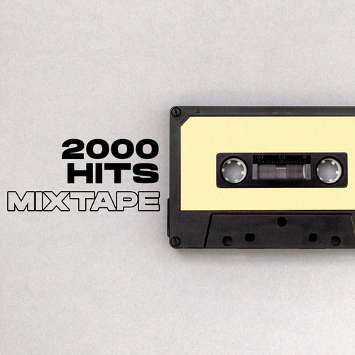 2000 Hits Mixtape by Various Artists