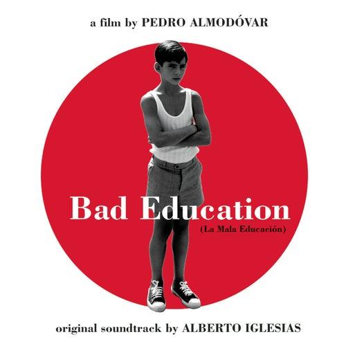 Bad Education (La mauvaise éducation (BOF)) de Alberto Iglesias