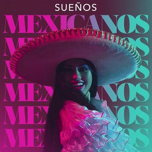 Sueños Mexicanos by Various Artists