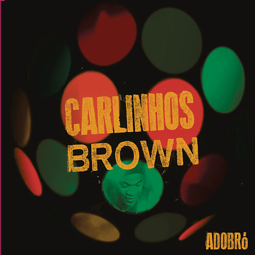 Adobró de Carlinhos Brown