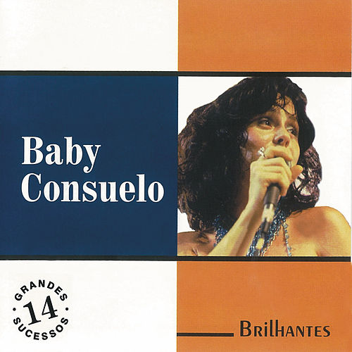 Brilhantes - 14 Grandes Sucessos de Baby do Brasil (Baby Consuelo)