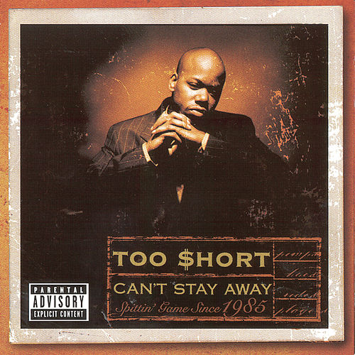 Can't Stay Away von Too Short