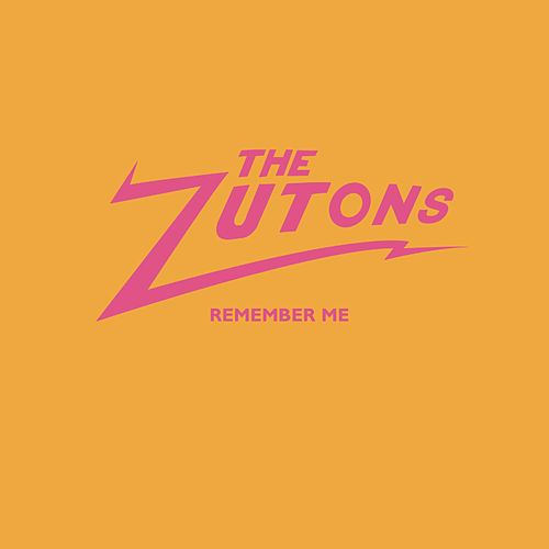 Remember Me by The Zutons