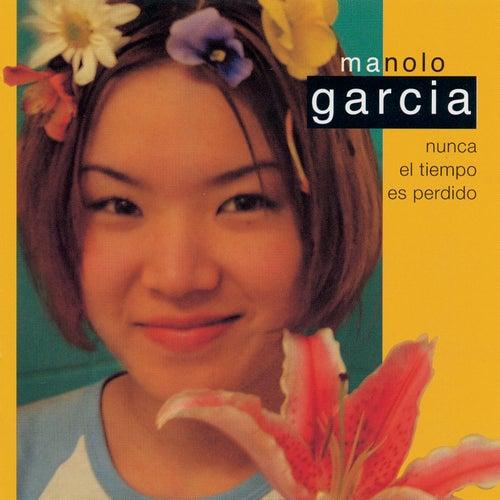 Nunca El Tiempo Es Perdido by Manolo Garcia