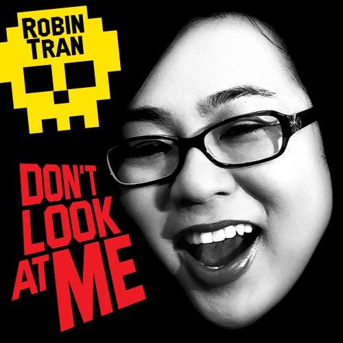 Don't Look at Me by Robin Tran
