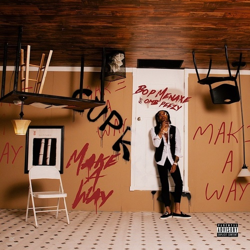 Make A Way (feat. OMB Peezy) by Bop Menaxe