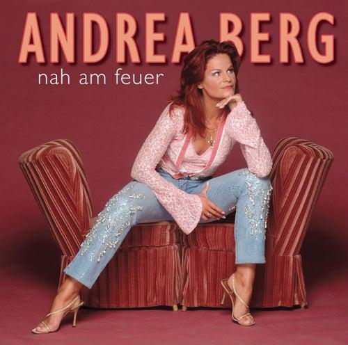 Nah am Feuer von Andrea Berg
