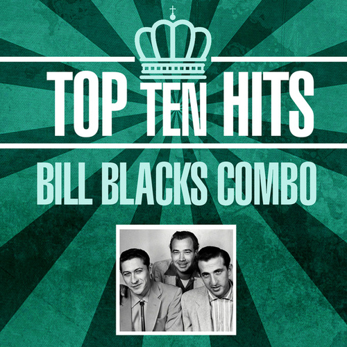 Top 10 Hits by Bill Black's Combo