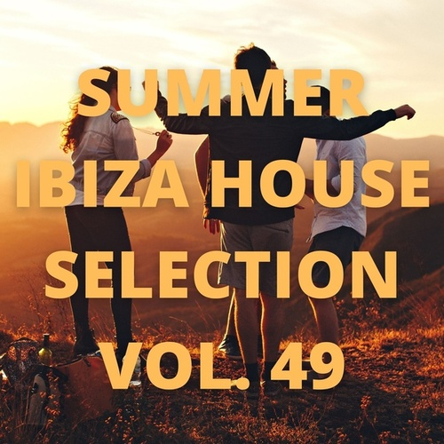 Summer Ibiza House Selection Vol.49 by Various Artists