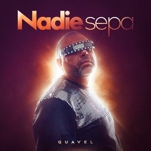 Nadie Sepa by Quavel