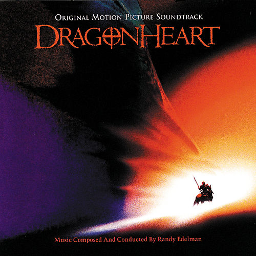 Dragonheart by Randy Edelman