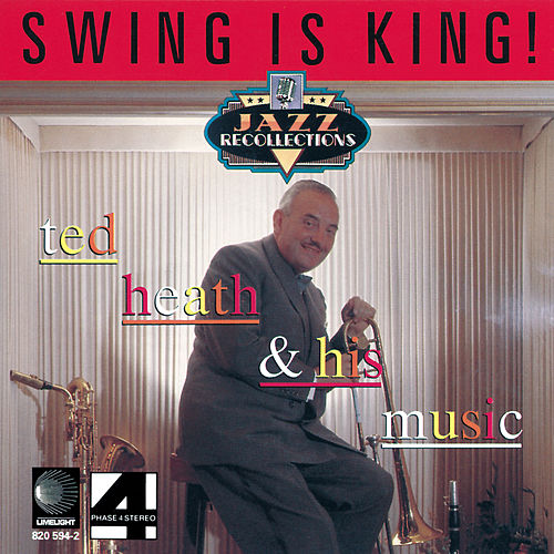 Swing Is King! de Ted Heath and His Music